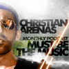 Christian Arenas presents 'Must Be The Music' Podcast [Episode 064]