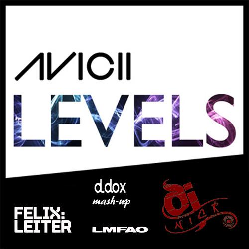 Avicii & LMFAO - Party Rock - Levels (d.dox Mashup - Jay Nick - Felix Leiter's Remix )