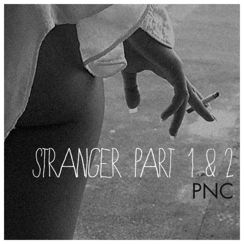 PNC - Stranger Pt. 1 & 2 (produced by Matt Miller)