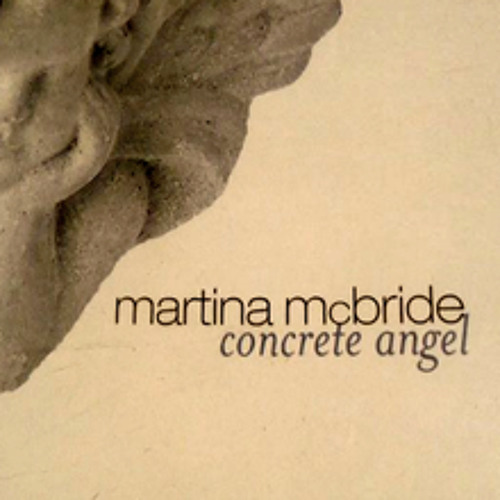 Concrete Angel by Martina McBride (cover)