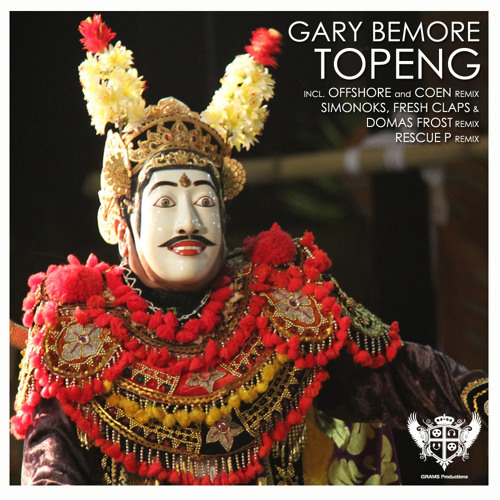 Gary BeMore - Topeng (Rescue P- Remix)(Preview)Releasedate:  Dec 26, 2011(Itunes) [GRAMS Records]