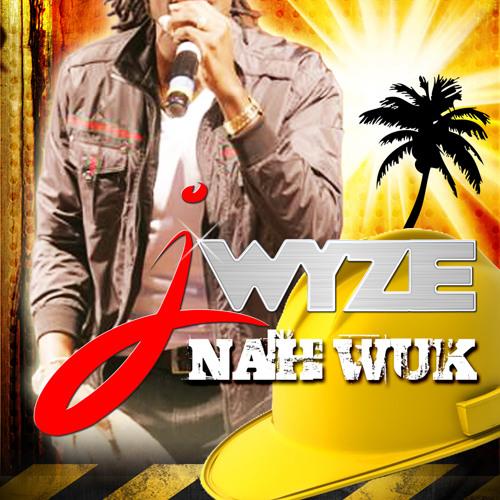 J Wyze - Nah Wuk