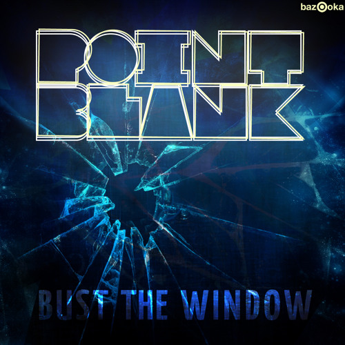 Point Blank - Bust The Window (Jan Waterman remix) [Bazooka Records]