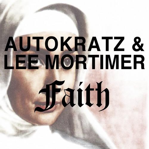 autoKratz & Lee Mortimer - Faith