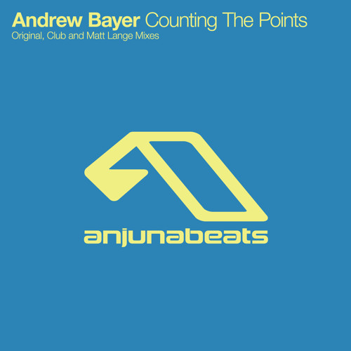 Andrew Bayer - Counting The Points (Played On Radio 1 - Zane Lowe)