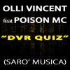 Olli Vincent ft PoisonMc - DVR (Sarò Musica)