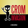 Crom Invasion - Let Me Be Myself - 03. She's Enough