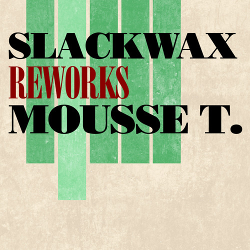 """[PJCD022] Slackwax """"Reworks Mousse T."""""""