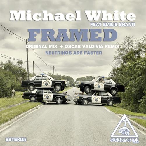 Michael White Ft. Emilie Shanti - Framed (Oscar Valdivia Remix) TOP42 IN BEATPORT ELECTROHOUSE CHART
