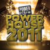 POWER HOUSE 2011