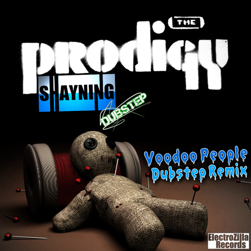 The Prodigy - Voodoo People (Shayning Dubstep Remix)