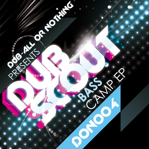 Bass Camp  [OUT NOW on Dub-All Or Nothing]