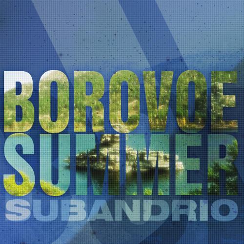 Borovoe Summer - Subandrio (Radio version)