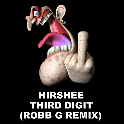 HIRSHEE - THIRD DIGIT (ROBB G REMIX) *FREE DOWNLOAD*