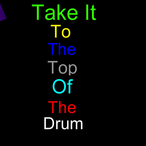 Take it to the top of the drum.