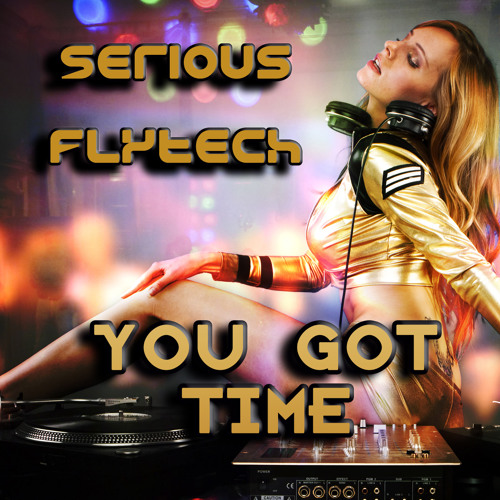 Serious Flytech - You got time (piano mix) ITCHYCOO RECORDS London