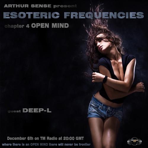 Arthur Sense - Esoteric Frequencies #004: OPEN MIND! [06.12.2011] on tm-radio.com