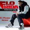 Flo Rida Ft. Akon - Who Dat Girl (Casso Edit)