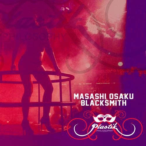 Masashi Osaku - BlackSmith (Matt Silver Remix)  Exclusively On Beatport