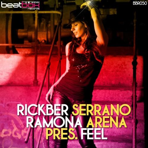 Feel (Original Mix) - Rickber Serrano & Ramona Arena