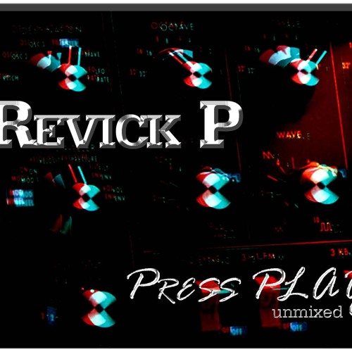 Revick P - PRESS PLAY (Unmixed) Preview