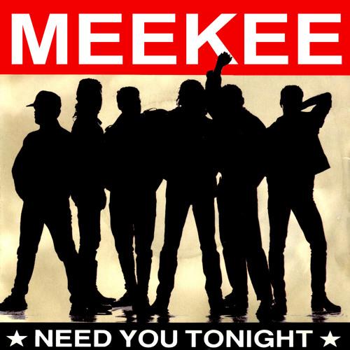 Meekee-Need You Tonight