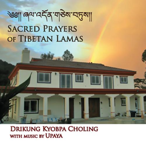 Vajra Song Of The Lamas - Upaya and Drikung Kyobpa Choling