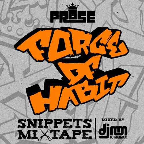 Prose (Steady & Efeks) - Force of Habit LP Snippets Mixtape (Mixed By DJ Matman) (Prod. by Steady)