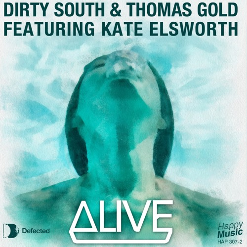 Dirty South, Thomas Gold – Alive feat. Kate Elsworth (E-Max Remix)