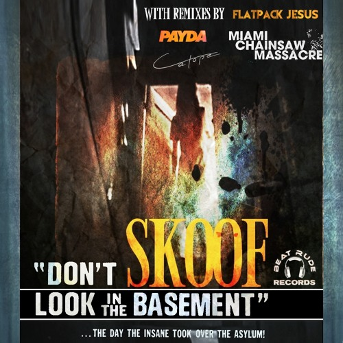 Skoof - Don't Look In The Basement (Miami Chainsaw Massacre Mix) [Beat Rude Records]