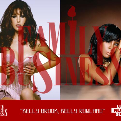 Family Business - Kelly Brook Kelly Rowland