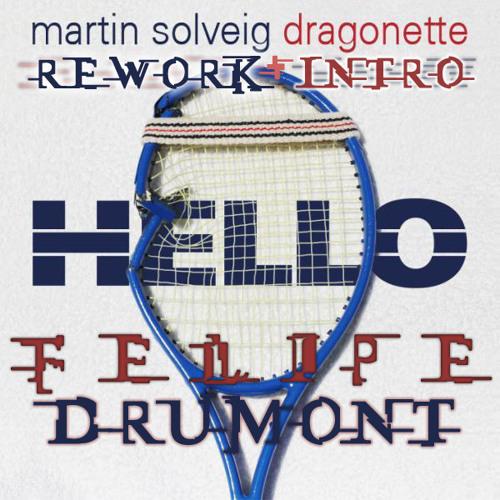 Martin Solveig Feat. Draggonette - Hello [FelipeDrumont Rework + Intro]