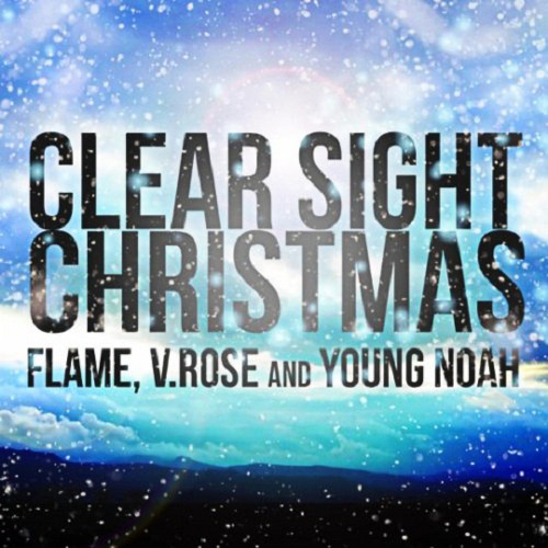 Flame, V. Rose & Young Noah - Clear Sight Christmas