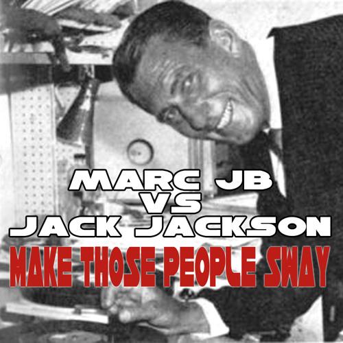 MarcJB vs JackJackson-Make Those People Sway (Club)