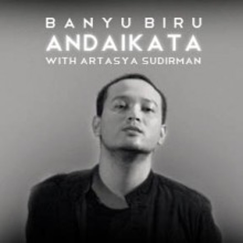 Banyu Biru - Andaikata ft.Artasya Sudirman (2008 Music by Ric Slim)