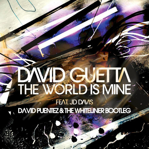 David Guetta - The World is mine ( David Puentez meets The Whiteliner Bootleg )