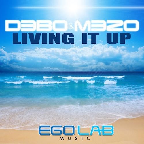 """Debo & Mezo """"Living It Up"""" (It's The DJ Kue Remix!)"""