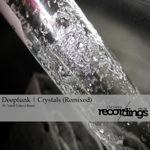 Deepfunk - Crystals (Yamil Colucci Remix) (Low Qual)