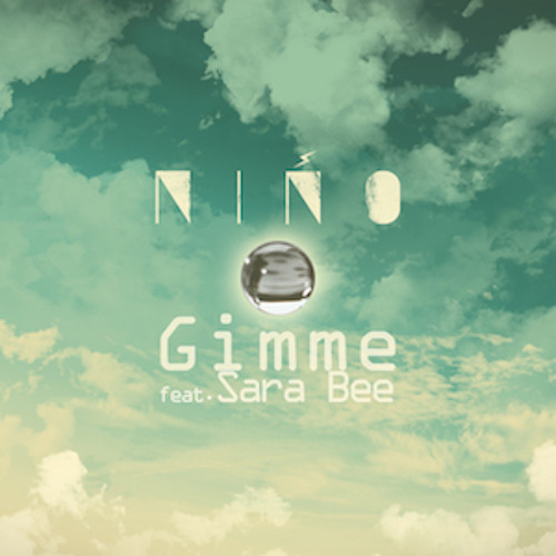01. NIÑO X SARA BEE GIMME  (Original version)