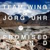 Team Wing & Jörg Uhr  - Promised Land (Christian Luke Remix)
