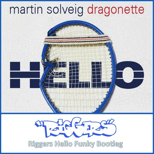 Marrtin Sollveig - Hello (Riggers Hello Funky Bootleg) FREE DOWNLOAD