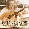 Bucky Covington - I Wanna Be That Feeling