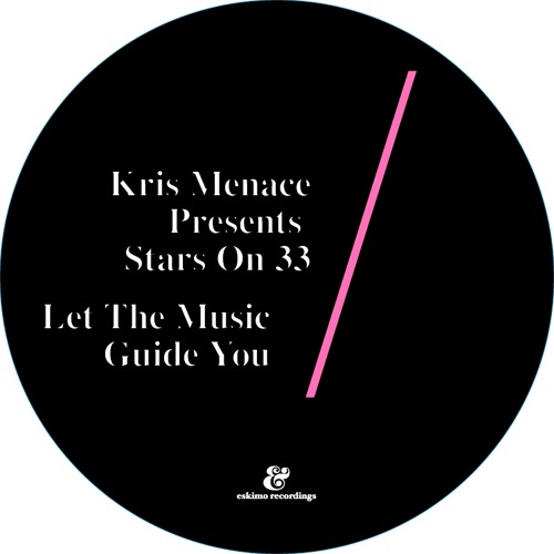 Kris Menace Presents Stars On 33 - Let The Music Guide