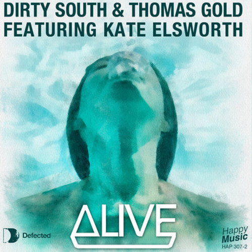 Dirty South & Thomas Gold feat. Kate Elsworth - Alive (Barthez 'WTF' Mix)