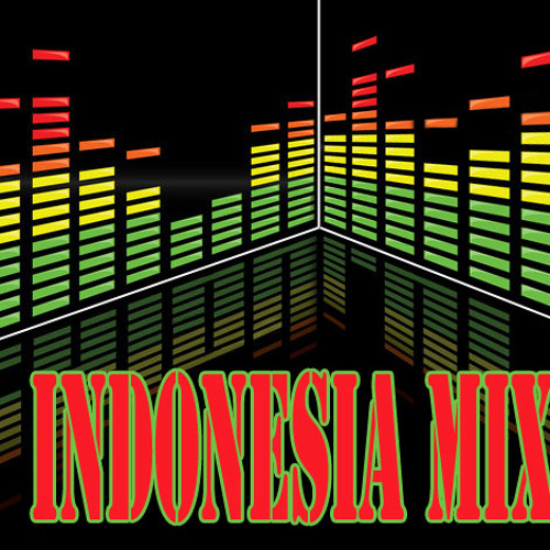 Indonesia Mix (RnB, Hip Hop, House, Electro, DubStep, Mashup)
