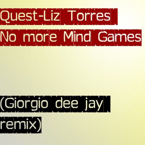 Quest-Liz Torres No more Mind Games-(Giorgio dee jay remix)