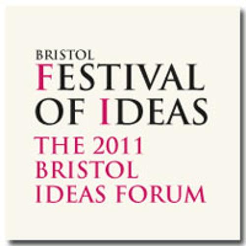 2011 Bristol Ideas Forum Session 3