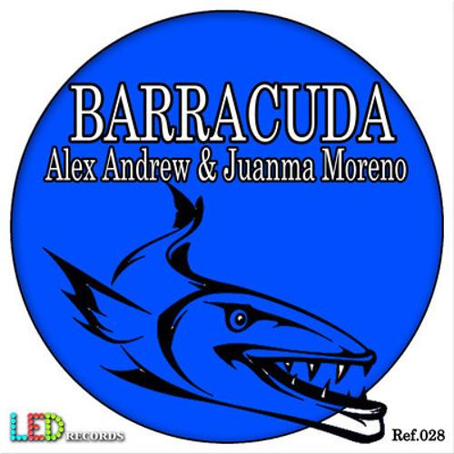 Alex Andrew & Juanma Moreno - Barracuda (Original mix) Promo edit