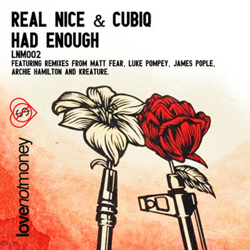 Cubiq & Real Nice - Had Enough (Kreature Remix)