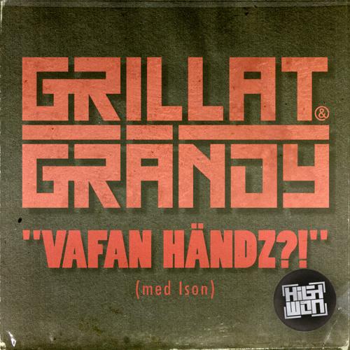 Grillat & Grändy - Vadfan Händz?! (med Ison)